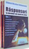 RASPUNSURI LA INTREBARI ALE LUMII DE ASTAZI de SFANTUL NICOLAE VELIMIROVICI, VOL I-II , 1998