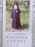 NE VORBESTE PARINTELE CLEOPA VOL.2 - NECUNOSCUT