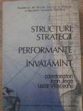 STRUCTURI, STRATEGII SI PERFORMANTE IN INVATAMANT - COORDONATORI: IOAN JINGA, LA
