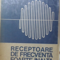 RECEPTOARE DE FRECVENTA FOARTE INALTA - DUMITRU COJOC