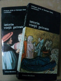 Istoria vietii private de Philippe Aries / Georges Duby -coordonatori-Buc. 1994 Vol.III-IV Buc. 1995
