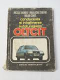 Conducerea si intretinerea autoturismelor Oltcit 1985