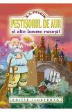 Pestisorul de aur si alte basme rusesti - A.s. Puskin, Aleksandr S. Puskin