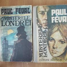 PAUL FEVAL- MISTERELE LONDREI- VOLUMUL I SI II