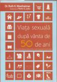 RUTH K. WESTHEIMER - VIATA SEXUALA DUPA VARSTA DE 50 DE ANI