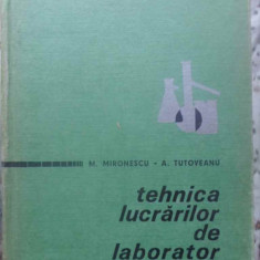 TEHNICA LUCRARILOR DE LABORATOR - M. MIRONESCU, A. TUTOVEANU