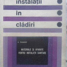INSTALATII IN CLADIRI. MATERIALE SI APARATE PENTRU INSTALATII SANITARE - A. SIMO