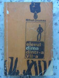 ELEVUL DIMA DINTR-A VII-A (SAPTEA) - MIHAIL DRUMES