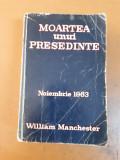 William Manchester, Moartea unui președinte, noiembrie 1963