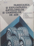 FABRICAREA SI EXPLOATAREA ANVELOPELOR SI CAMERELOR DE AER - D. NICOLAESCU, I. PR