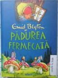 PADUREA FERMECATA - ENID BLYTON, Polirom, Doina Jela
