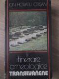 ITINERARE ARHEOLOGICE TRANSILVANENE - ION HORATIU CRISAN