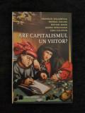 Are capitalismul un viitor? - Immanuel Wallerstein, G. Derluguian, C. Calhoun, Nemira