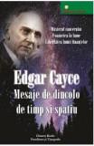 Mesaje de dincolo de timp si spatiu - Edgar Cayce