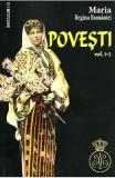 Povesti vol.1-2 - Maria, Regina Romaniei