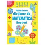 Primul Dictionar De Matematica Ilustrat