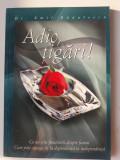 ADIO TIGARI - EMIL RADULESCU   (posib. expediere 5 lei/gratuit)  (4+1)