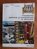 Transportul paletizat si containerizat al marfurilor / R7P3F, Alta editura