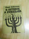 PAUL JOHNSON--O ISTORIE A EVREILOR