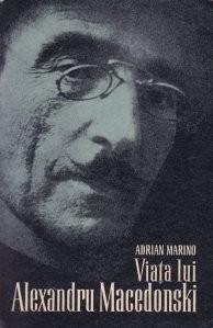 Adrian Marino - Viața lui Alexandru Macedonski foto