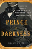 Prince of Darkness: The Untold Story of Jeremiah G. Hamilton, Wall Street S First Black Millionaire, Hardcover