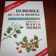 MARIA  TREBEN  -  DURERILE  DE  CAP  SI  MIGRENA  ( format mai mare, ilustrata )
