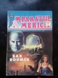Imparatul Americii - Sax Rohmer