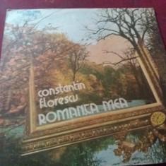 DISC  VINIL CONSTANTIN FLORESCU - ROMANTA MEA