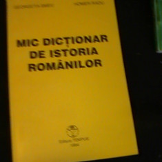 MIC DICTIONAR DE ISTORIA ROMANILOR-G. SMEU-HOMER RADU-189 PG-, Alta editura