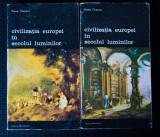Pierre Chaunu - Civilizația Europei în Secolului Luminilor (2 vol.)