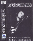 Caseta audio: Weinberger Blues Machine - Good Morning Mr.Blues ( 1996 ), Casete audio