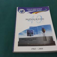 MONOGRAFIE ȘCOALA DE AGENȚI DE POLIȚIE VASILE LASCĂR CÂMPINA*1968-2008