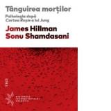 James Hillman - Tanguirea mortilor