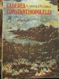 Vintila Corbul - CADEREA CONSTANTINOPOLULUI (vol.1)