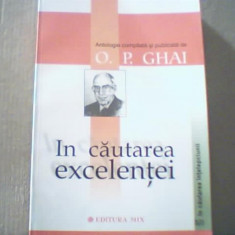 IN CAUTAREA EXCELENTEI { Antologie compilata si publicata de O.P. Ghai } / 2007, Alta editura