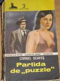 RWX 12 - PARTIDA DE PUZZLE - CORNEL SCAFES - EDITATA IN 1990