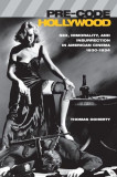 Pre-Code Hollywood: Sex, Immorality, and Insurrection in American Cinema, 1930--1934, Paperback
