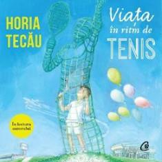 Audiobook Viata in ritm de tenis - Horia Tecau