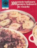 Rozalia Mureșanu - 300 retete culinare pentru bolnavii de rinichi