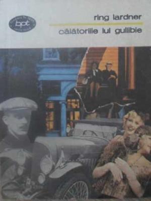CALATORIILE LUI GULLIBLE - RING LARDNER foto