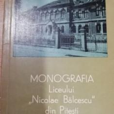 RWX 81 - MONOGRAFIA LICEULUI NICOLAE BALCESCU DIN PITESTI - N VLAD - T POPESCU