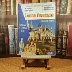 """D. I. Nasta - Limba franceza clasa a VIII-a L 2 mon livre de francais """"A6518"""", Clasa 8"""