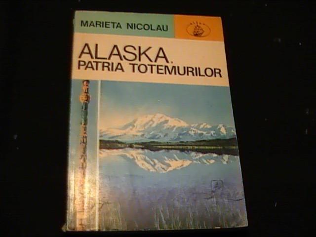 ALASKA- PATRIA TOTEMURILOR-MARIETA NICOLAU-220 PG-