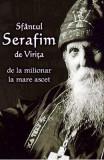 Sfantul Serafim de Virita, De la milionar la mare ascet