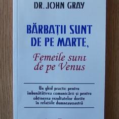 BARBATII SUNT DE PE MARTE, FEMEILE SUNT DE PE VENUS- JOHN GRAY