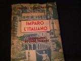 IMPARO L,ITALIANO-CURS PRACTIC DE LIMBA ITALIANA-I.A. CANDREA-C.H. NICULESCU-