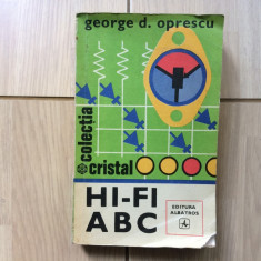 Hi fi abc george d oprescu colcetia cristal editura albatros 1978 carte tehnica, Alta editura