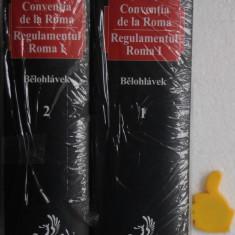 Conventia de la Roma Regulamentul Roma I Alexander J Belohlavek