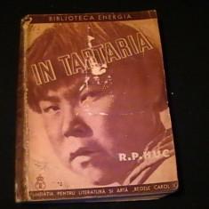 IN TARTARIA-R.P. HUC-TRAD. VICTOR STOE-247 PG- BIBL.ENERGIA-, Alta editura