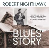 Robert Nighthawk - Blues Story ( 1 CD )